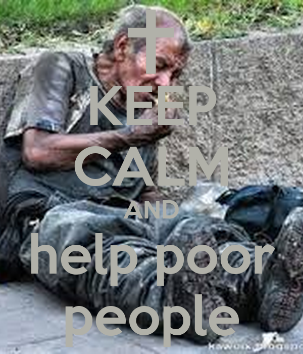 KEEP CALM AND help poor people