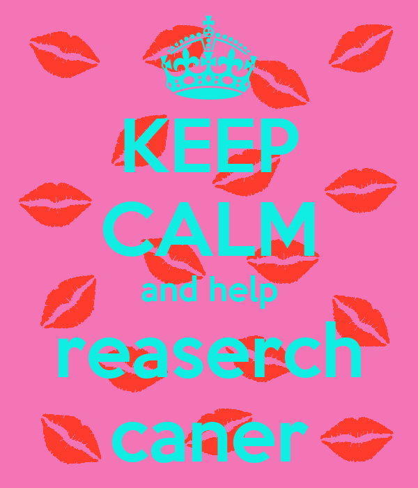 KEEP CALM and help reaserch caner