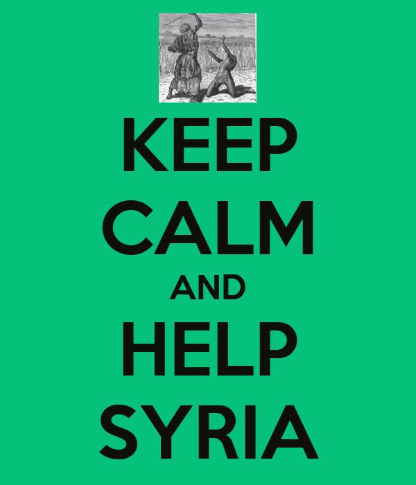 KEEP CALM AND HELP SYRIA
