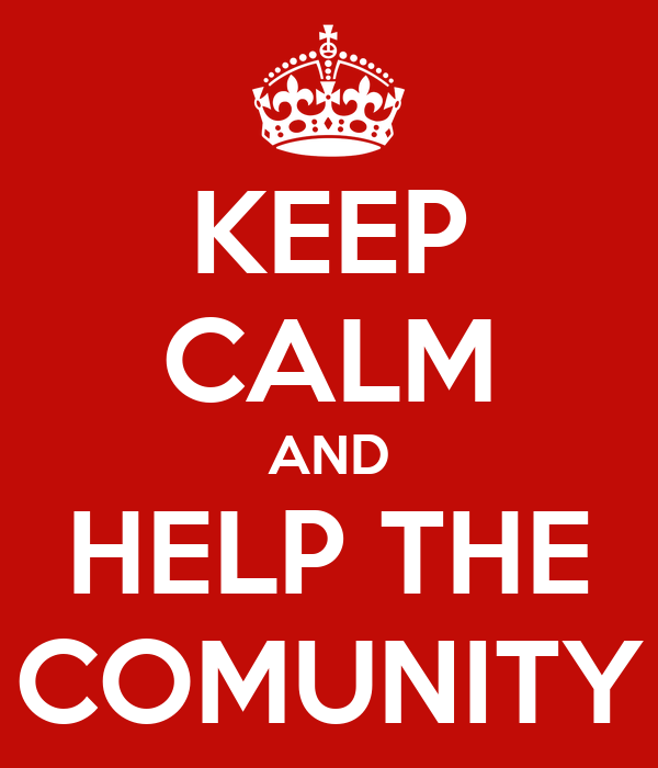 KEEP CALM AND HELP THE COMUNITY