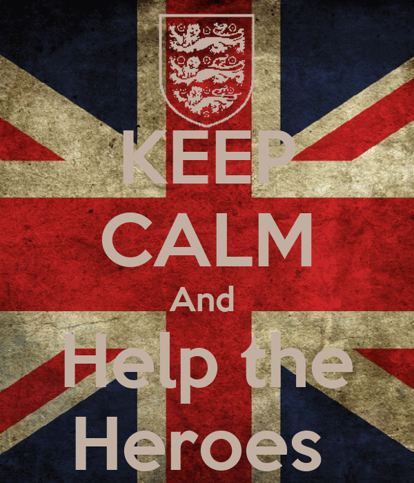 KEEP CALM And  Help the Heroes