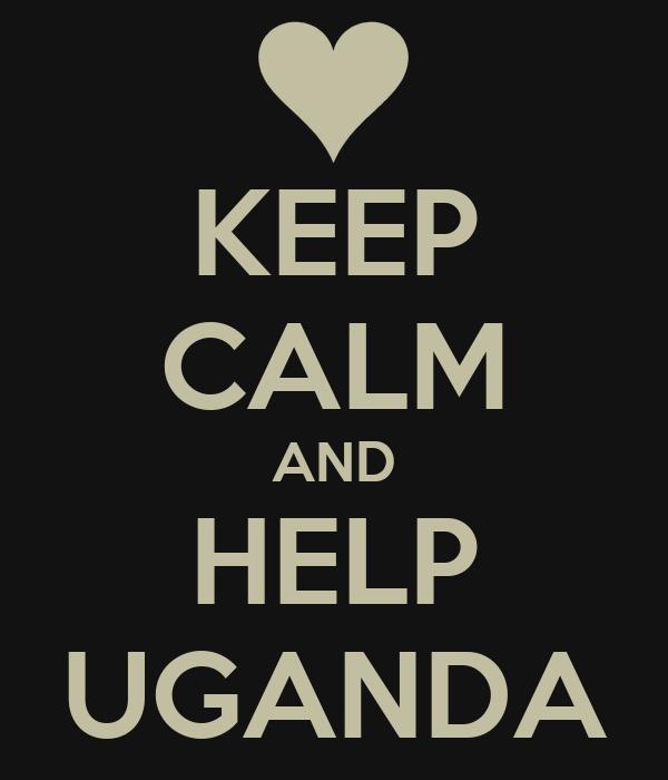 KEEP CALM AND HELP UGANDA