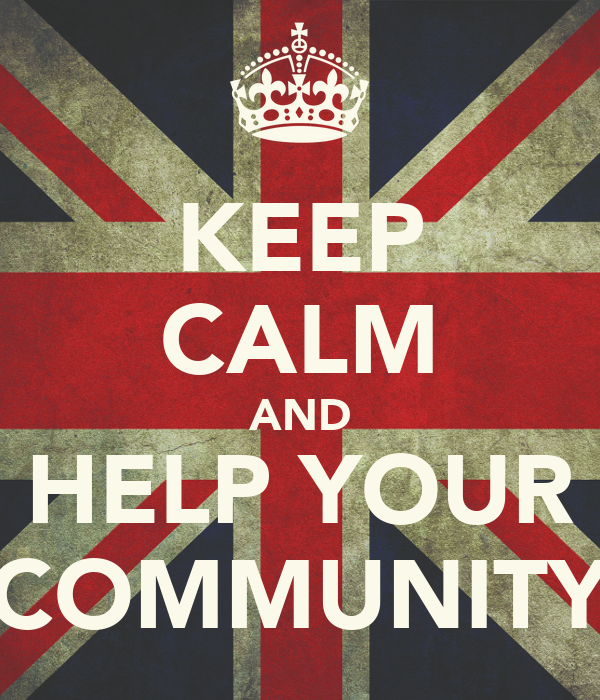KEEP CALM AND HELP YOUR COMMUNITY