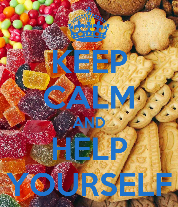 KEEP CALM AND HELP YOURSELF