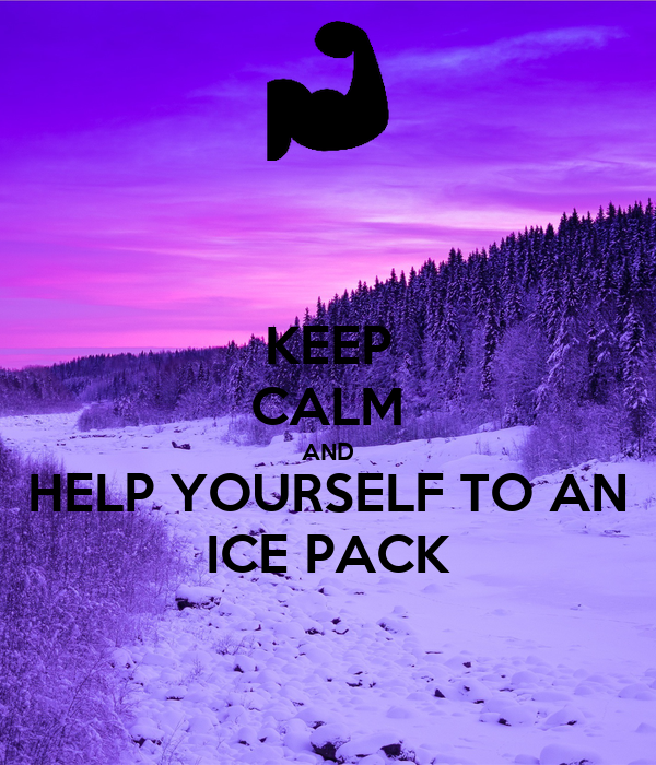 KEEP CALM AND HELP YOURSELF TO AN ICE PACK