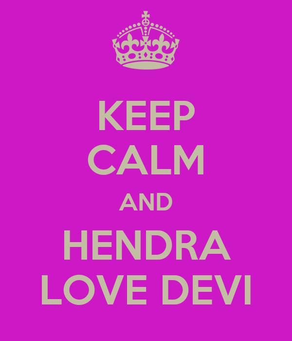 KEEP CALM AND HENDRA LOVE DEVI