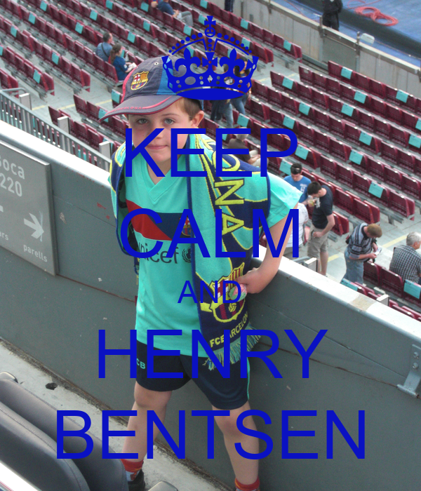 KEEP CALM AND HENRY BENTSEN