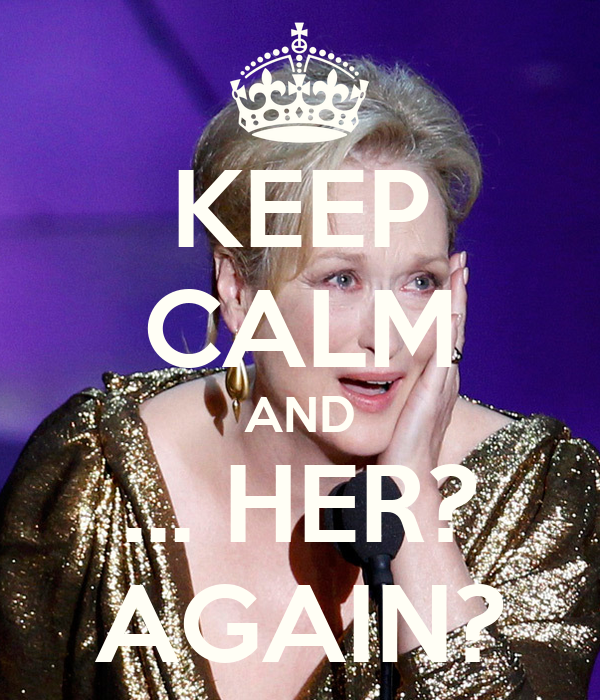 KEEP CALM AND ... HER? AGAIN?