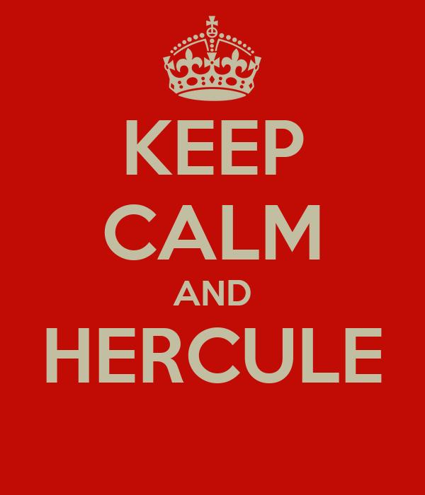 KEEP CALM AND HERCULE