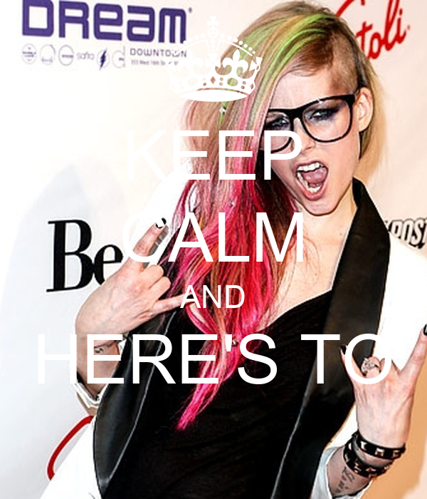 KEEP CALM AND HERE'S TO