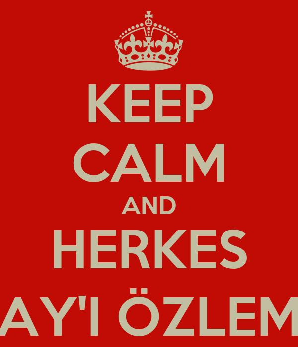KEEP CALM AND HERKES NURAY'I ÖZLEMİŞ :D