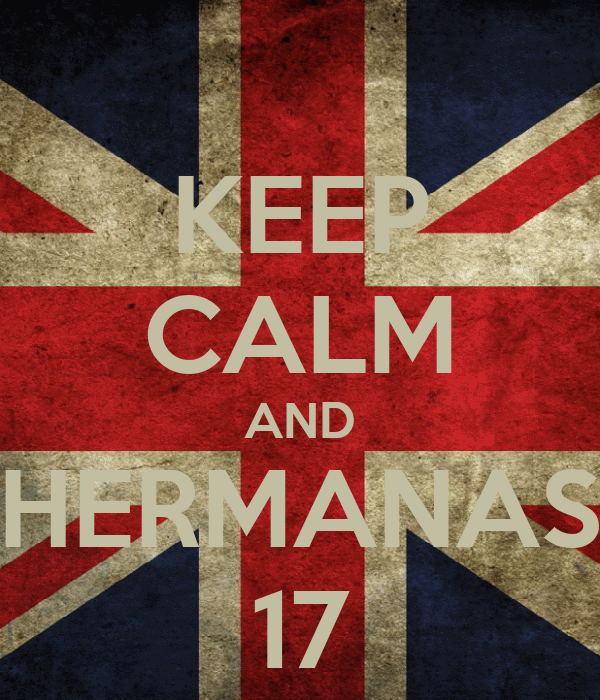 KEEP CALM AND HERMANAS 17