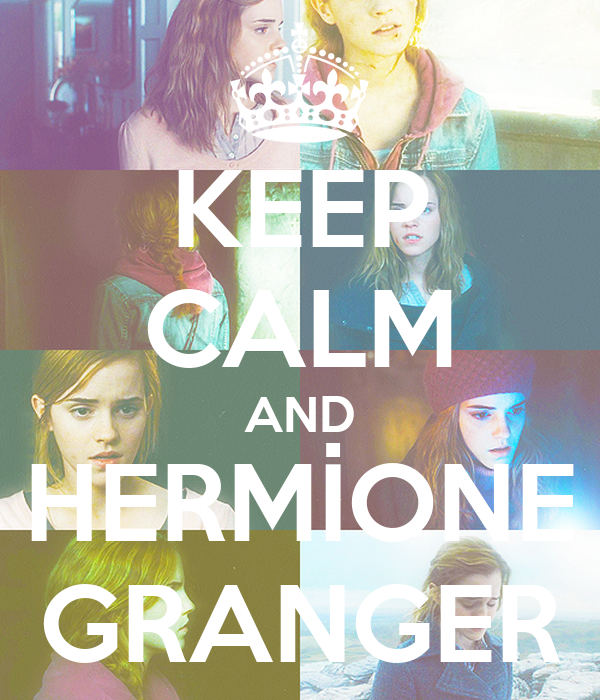 KEEP CALM AND HERMİONE GRANGER