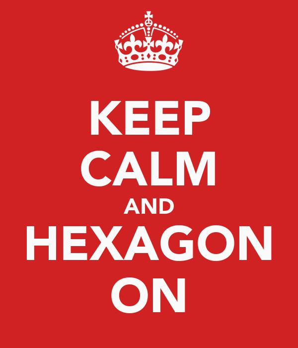KEEP CALM AND HEXAGON ON