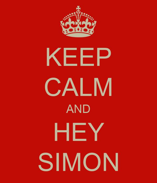 KEEP CALM AND HEY SIMON