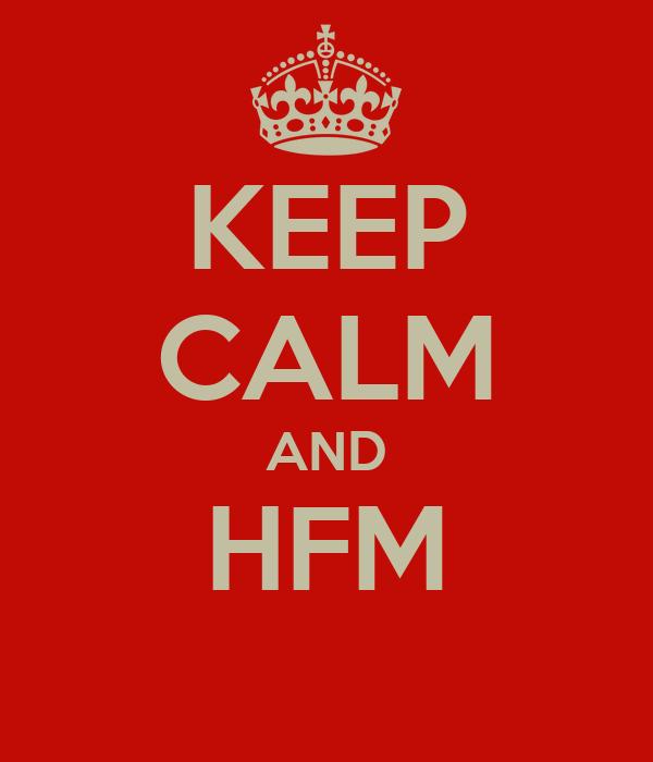 KEEP CALM AND HFM