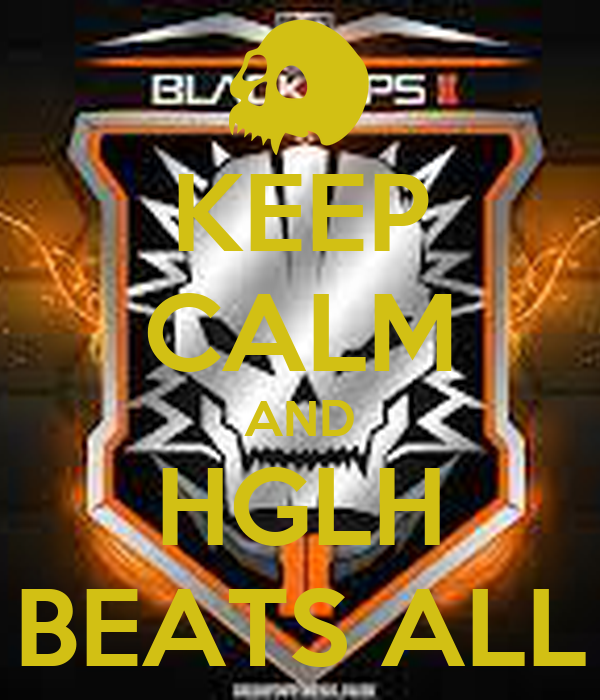 KEEP CALM AND HGLH BEATS ALL