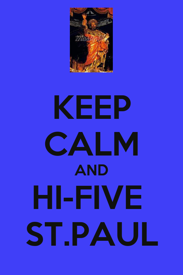KEEP CALM AND HI-FIVE  ST.PAUL