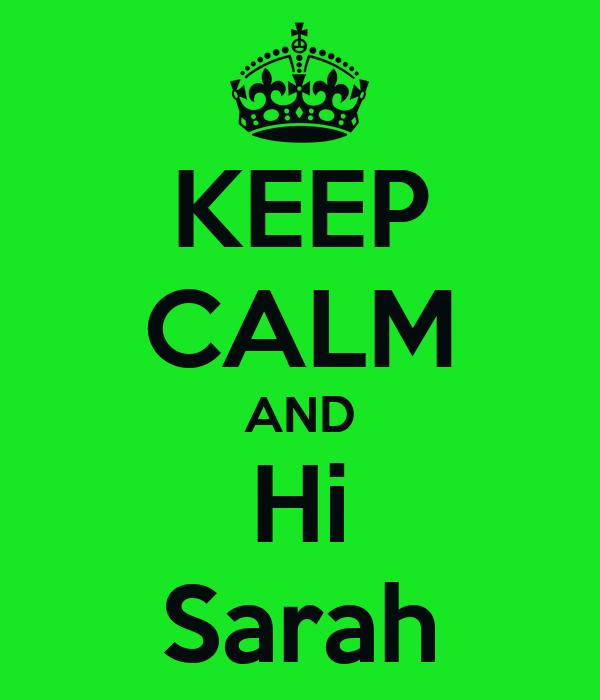 KEEP CALM AND Hi Sarah