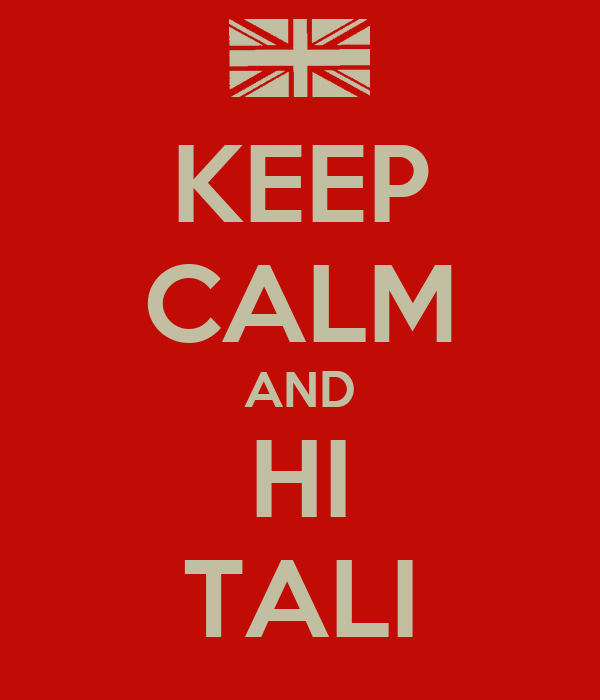 KEEP CALM AND HI TALI