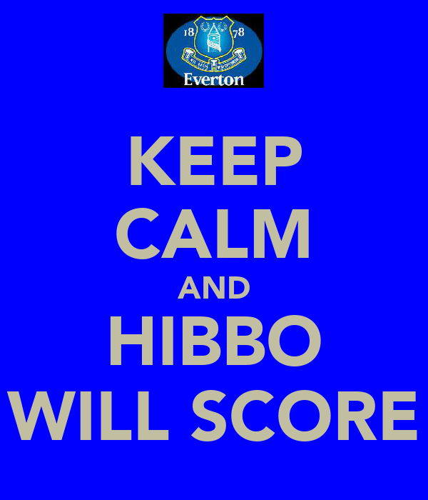 KEEP CALM AND HIBBO WILL SCORE