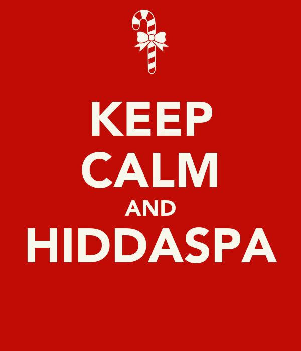 KEEP CALM AND HIDDASPA