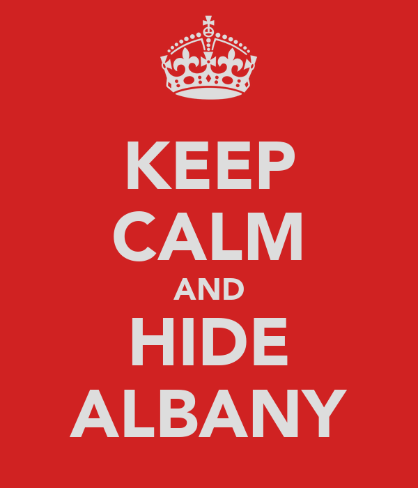 KEEP CALM AND HIDE ALBANY