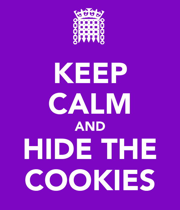KEEP CALM AND HIDE THE COOKIES
