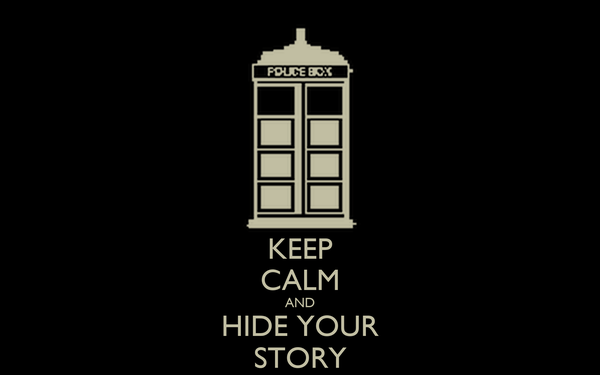KEEP CALM AND HIDE YOUR STORY