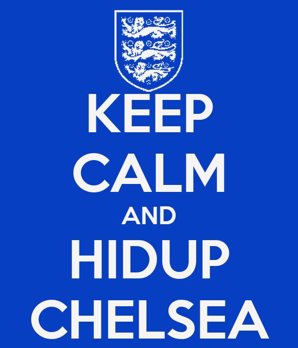 KEEP CALM AND HIDUP CHELSEA