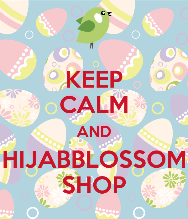 KEEP CALM AND HIJABBLOSSOM SHOP
