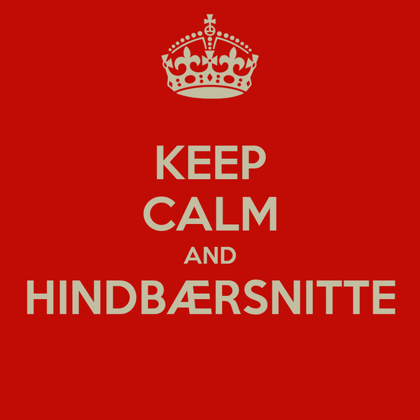 KEEP CALM AND HINDBÆRSNITTE