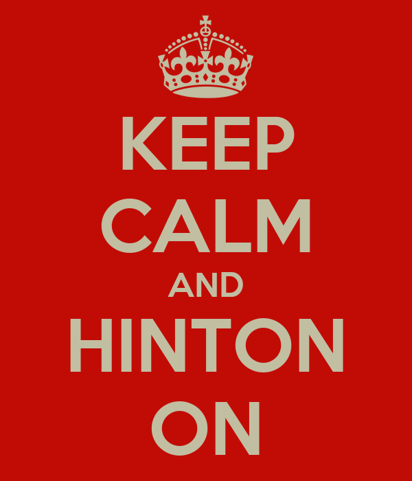 KEEP CALM AND HINTON ON