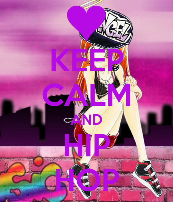 KEEP CALM AND HIP HOP