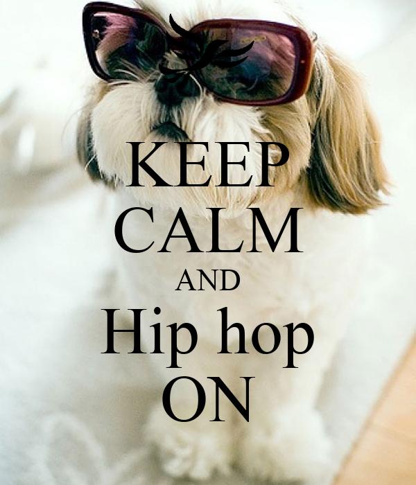 KEEP CALM AND Hip hop ON