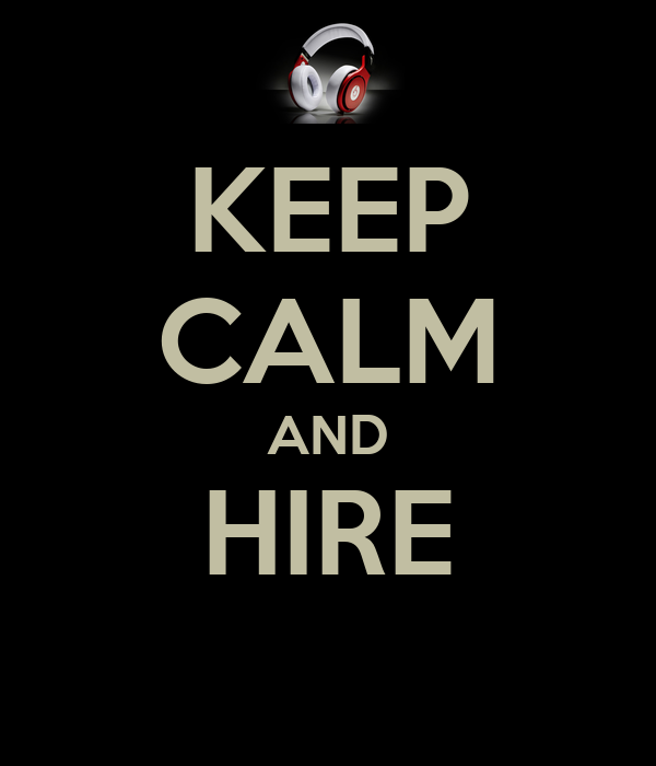 KEEP CALM AND HIRE