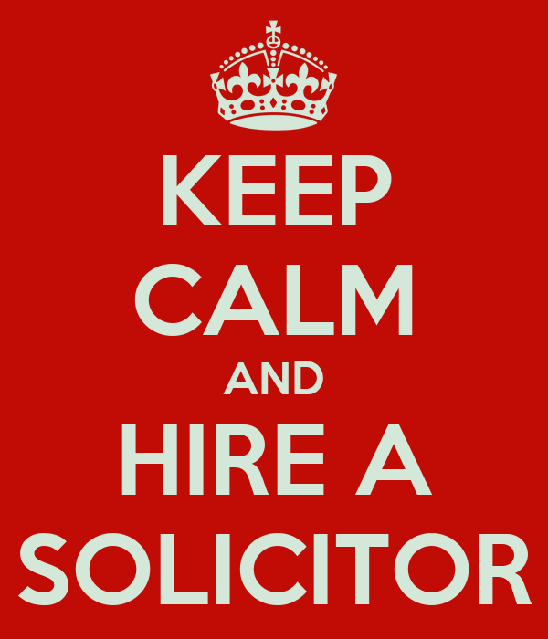 KEEP CALM AND HIRE A SOLICITOR