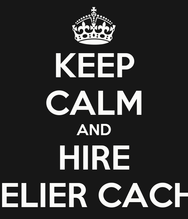 KEEP CALM AND HIRE ATELIER CACHET