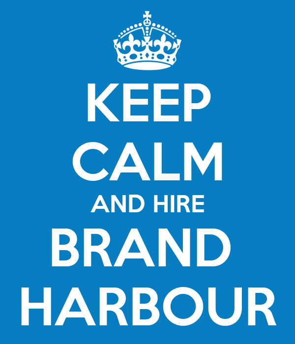 KEEP CALM AND HIRE BRAND  HARBOUR