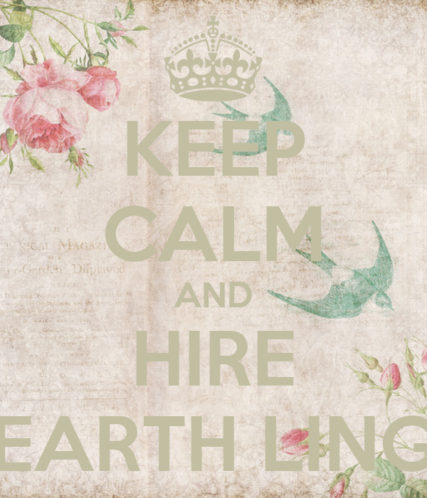 KEEP CALM AND HIRE EARTH LING