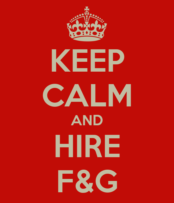 KEEP CALM AND HIRE F&G