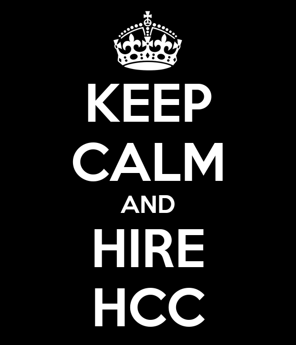 KEEP CALM AND HIRE HCC
