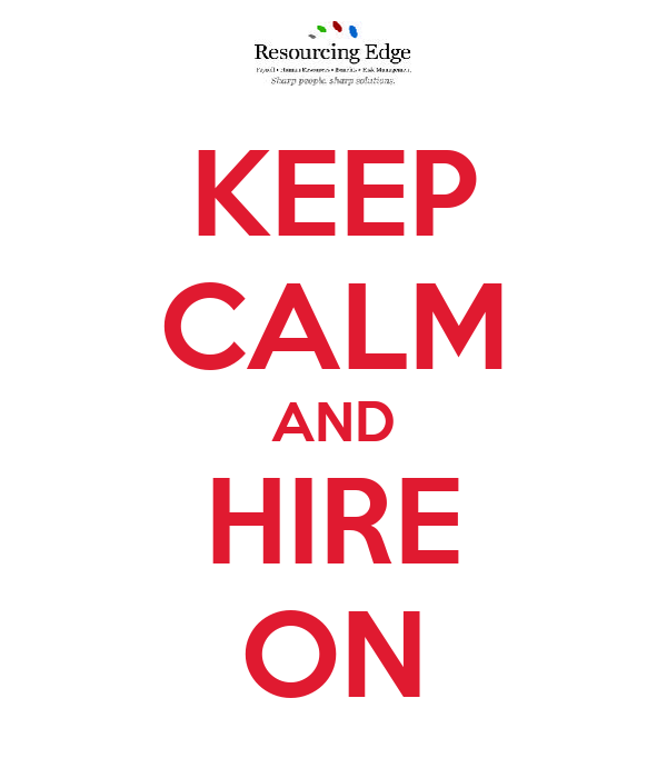 KEEP CALM AND HIRE ON