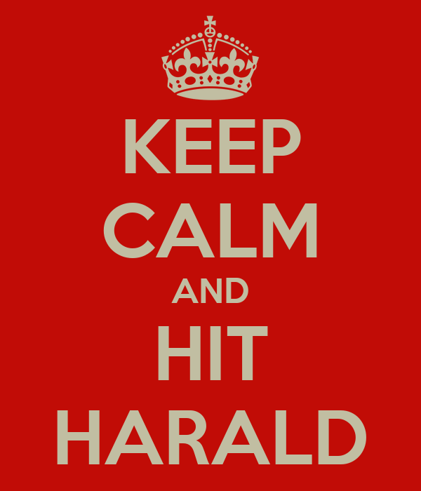 KEEP CALM AND HIT HARALD