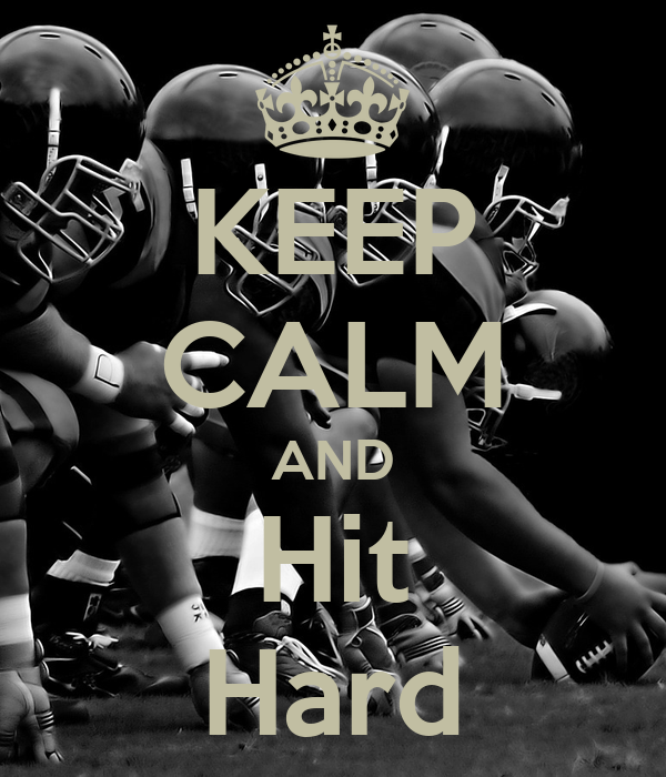 KEEP CALM AND Hit Hard