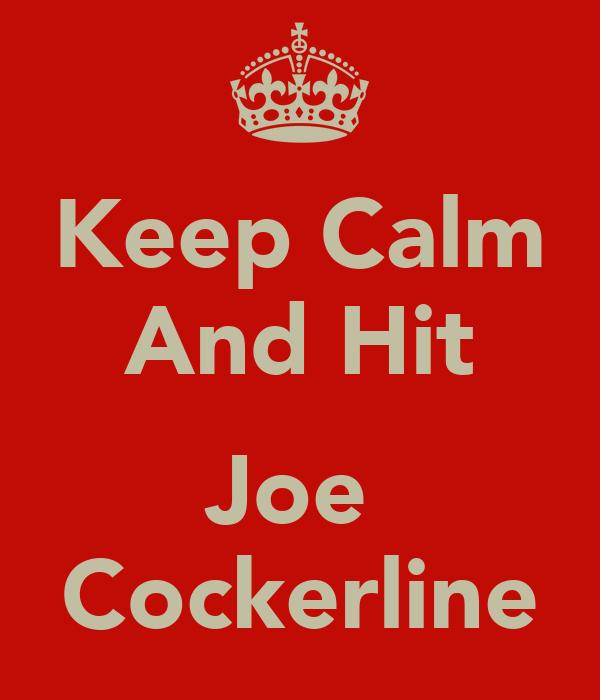 Keep Calm And Hit   Joe  Cockerline