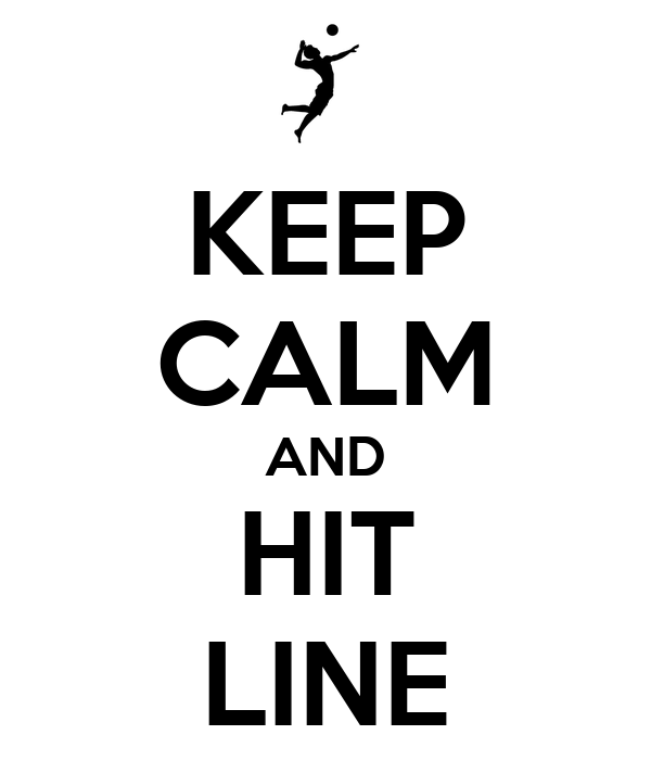 KEEP CALM AND HIT LINE