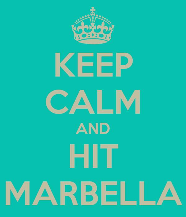 KEEP CALM AND HIT MARBELLA