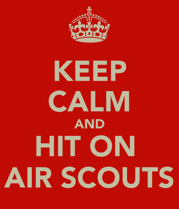 KEEP CALM AND HIT ON  AIR SCOUTS