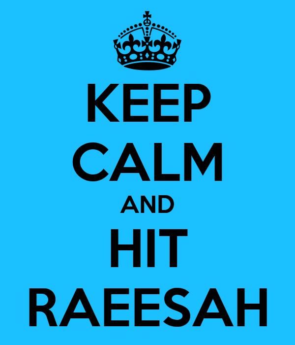 KEEP CALM AND HIT RAEESAH